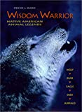 Olson, Dennis L.: Wisdom Warrior: Native American Animal Legends