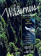 Wilderness Explored: Letters and Journals by…