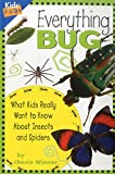 Winner, Cherie: Everything Bug: What Kids Really Want to Know about Bugs (Kids' FAQs)