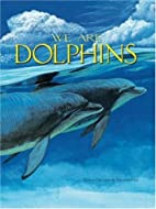 We Are Dolphins by Molly Grooms