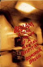 Bedlam: A Year in the Life of a Mental…