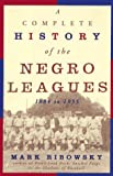 Ribowsky, Mark: A Complete History of the Negro Leagues 1884 to 1955