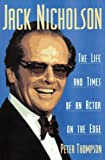 Thompson, Peter: Jack Nicholson: The Life and Times of an Actor on the Edge