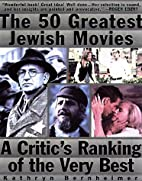 The 50 Greatest Jewish Movies: A Critic's…