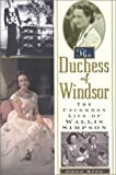 King, Greg: The Duchess of Windsor : The Uncommon Life of Wallis Simpson