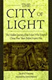 D'Ancona, Jacob: The City of Light : The Hidden Journal of the Man Who Entered China Four Years Before Marco Polo