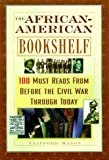 Clifford Mason: African-American Bookshelf: 100 Must Reads from Before the Civil War Through Today