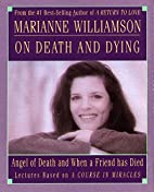 Marianne Williamson on Death & Dying by…