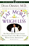 Ornish, Dean: Eat More, Weigh Less
