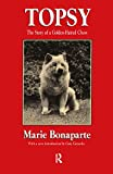 Bonaparte, Marie: Topsy: The Story of a Golden-Haired Chow (History of Ideas Series)