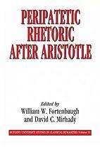 Peripatetic rhetoric after Aristotle by…