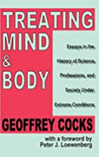Treating Mind and Body: Essays in the…