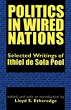 Politics in Wired Nations: Selected Writings…