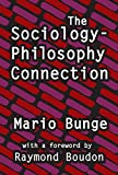 Bunge, Mario Augusto: The Sociology-Philosophy Connection