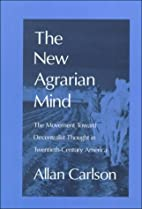 The New Agrarian Mind: The Movement Toward…