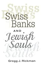 Swiss Banks and Jewish Souls by Gregg J.…