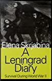 Skriabina, Elena: A Leningrad Diary: Survival During World War II