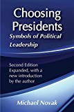 Novak, Michael: Choosing Presidents: Symbols of Political Leadership