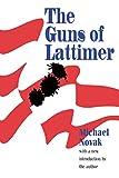 Novak, Michael: The Guns of Lattimer