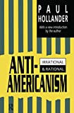 Hollander, Paul: Anti-Americanism: Irrational & Rational