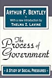 Bentley, Arthur F.: The Process of Government: A Study of Social Pressures