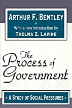 The Process of Government: A Study of Social…