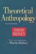 Theoretical anthropology by David Bidney