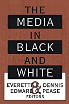 The Media in Black and White by Everette E.…