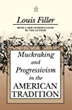 Filler, Louis: Muckraking and Progressivism in the American Tradition