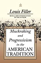 Muckraking and Progressivism in the American…