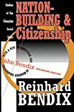 Bendix, Reinhard: Nation-Building and Citizenship: Studies of Our Changing Social Order