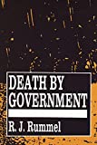 Rummel, R. J.: Death by Government