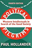 Hollander, Paul: Political Pilgrims: Western Intellectuals in Search of the Good Society