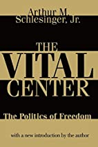 The Vital Center: The Politics of Freedom by…