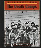 The Death Camps (Holocaust Library) by…