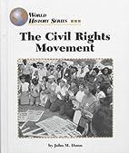 The civil rights movement by John M. Dunn