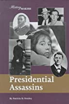 Presidential assassins by Patricia D.…