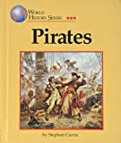 Currie, Stephen: Pirates (World History Series)