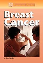 Diseases and Disorders - Breast Cancer by…
