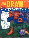 Foster, Walter: I Can Draw Creepy Creatures (I Can Draw: No 6)
