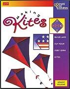 Making Kites (Crafts for Children) by Robert…