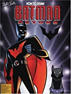 How to Draw Batman Beyond by Walter Foster
