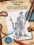 McCafferty, Catherine: How to Draw Disney's Atlantis: The Lost Empire (How to Draw Series)