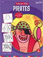 Kids Can Draw Pirates (Kids Can Draw series…