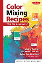 Color Mixing Recipes by William F Powell