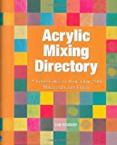 Sidaway, Ian: Acrylic Mixing Directory