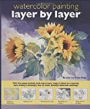 Walter Foster: Watercolor Painting Layer by Layer