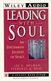 Bolman, Lee G.: Leading With Soul: An Uncommon Journey of Spirit (Wiley Audio)