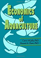 Economics of aquaculture by Curtis M. Jolly