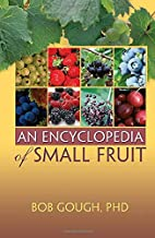 An Encyclopedia of Small Fruit by Robert…